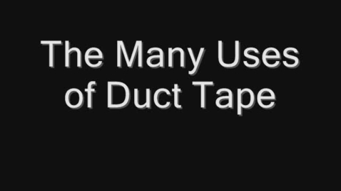 Thumbnail for entry Episode- The Many Uses of Duct Tape With JT