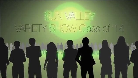 Thumbnail for entry Sun Valley Variety Show Class of 2014