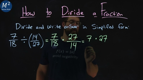 Thumbnail for entry How to Divide a Fraction | 7/18 ÷ (14/27) | Part 4 of 4 | Minute Math