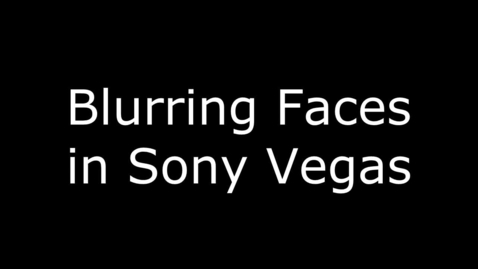 Thumbnail for entry Blurring Faces in Sony Vegas