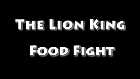 Thumbnail for entry The Lion King Food Fight