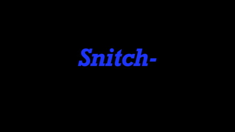 Thumbnail for entry Snitch