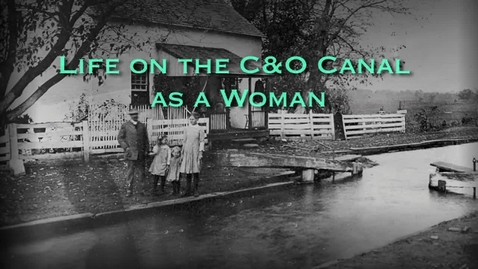 Thumbnail for entry Women on the Canal: From Chesapeake & Ohio Canal (1862/2012)
