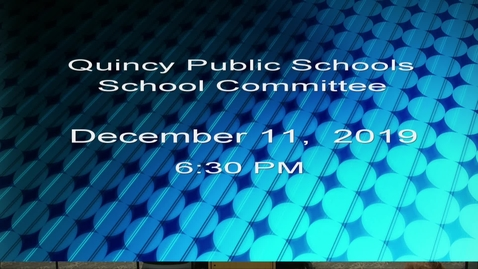 Thumbnail for entry Quincy School Committee December  11, 2019