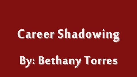 Thumbnail for entry Career Shadowing Project