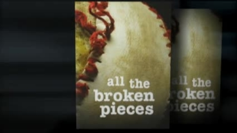 Thumbnail for entry All The Broken Pieces