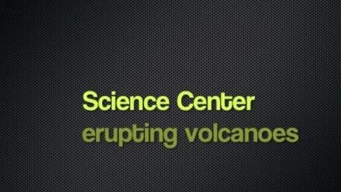 Thumbnail for entry Science Center - erupting volcanoes