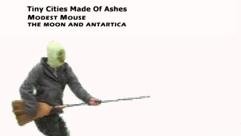 Thumbnail for entry Tiny Cities Made Of Ashes - Modest Mouse