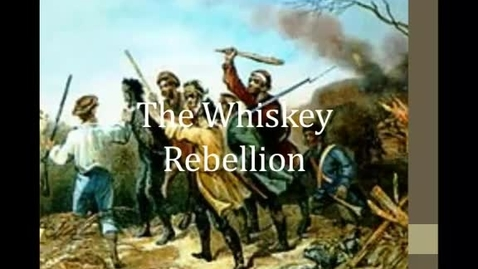Thumbnail for entry The Whiskey Rebellion 1791