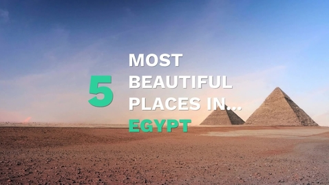 Thumbnail for entry 5 Most Beautiful Places in Egypt