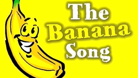 Thumbnail for entry The Banana Song      (Peel Banana...)
