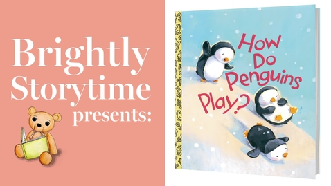 Thumbnail for entry HOW DO PENGUINS PLAY? - Read Aloud Picture Book | Brightly Storytime