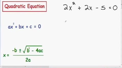Thumbnail for entry Algebra: Solve a Quadratic Equation using the Quadratic Formula