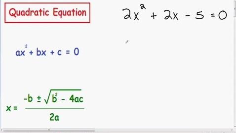 Thumbnail for entry Algebra: Solve a Quadratic Equation using the Quadratic Formula