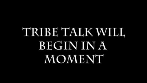 Thumbnail for entry Tribe Talke Ep. 3