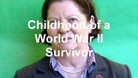Thumbnail for entry Childhood of a World War II survivor