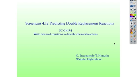 Thumbnail for entry Screencast 4.12 rev (1) Predicting Products of Double Replacement Reactions