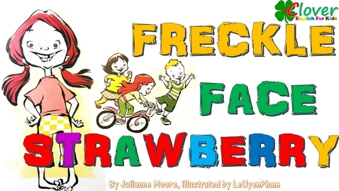 Thumbnail for entry FRECKLE FACE STRAWBERRY | Read aloud by Clover