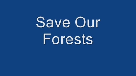 Thumbnail for entry Save our Forests