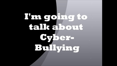 Thumbnail for entry Cyber Bullying Student Made Video #3