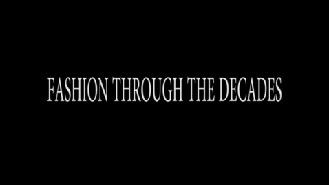 Thumbnail for entry Fashion Through The Decades - WSCN PTV 2 (2017/2018)