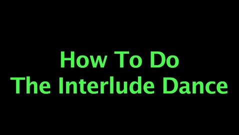 Thumbnail for entry How to do the Interlude Dance