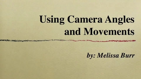 Thumbnail for entry Camera Angles and Movements