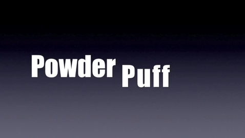 Thumbnail for entry Powder Puff Video