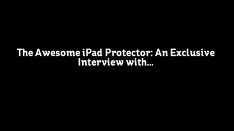 Thumbnail for entry The Awesome iPad Protector, by Guy