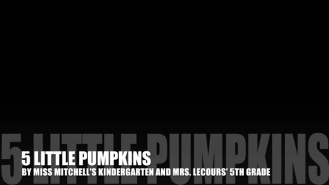 Thumbnail for entry 5 Little Pumpkins