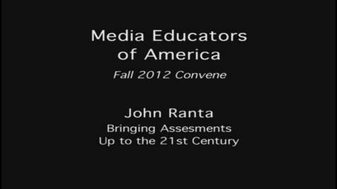 Thumbnail for entry 2012 MEOA Fall Convention: Bringing Assessments to the 21st Century