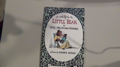 Thumbnail for entry 01 Little Bear by Else Holmelund Minarik     Ilustrated by Maurice Sendak