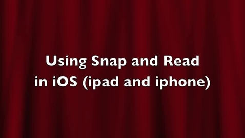 Thumbnail for entry Using the text reader in Snap and Read on an Ipad/iOS