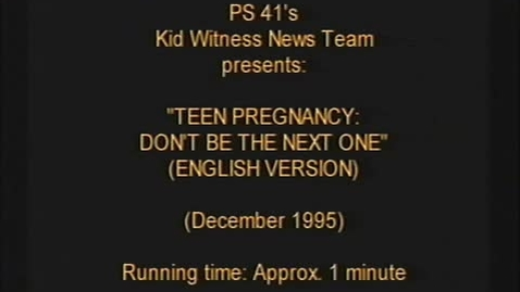 """Thumbnail for entry (1995) KWN """"TEEN PREGNANCY - Don't Be The Next One (English & Spanish Versions)"""""""
