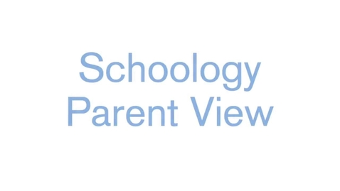 Thumbnail for entry Schoology Parent Access