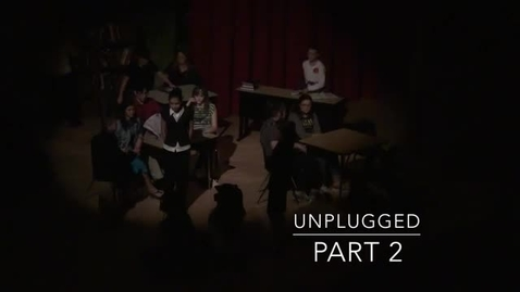 """Thumbnail for entry Middle School Play Performance 2015 - """"Unplugged"""" Part 2"""