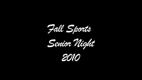 Thumbnail for entry Fall Sports Senior Night 10/15/10