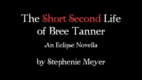 Thumbnail for entry The Short Second Life of Bree Tanner Book Trailer