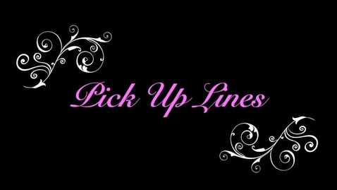 Thumbnail for entry Pick Up Lines