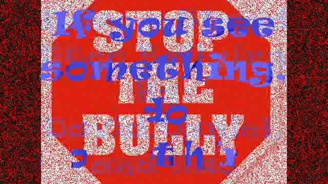 Thumbnail for entry Take a Stand! Stop Bullying Now!