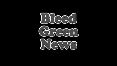 Thumbnail for entry 11-30-2017  Bleed Green News