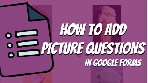 Thumbnail for entry How to add an image to a Google Forms Question