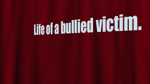 Thumbnail for entry Life of a bullied victim
