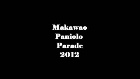 Thumbnail for entry 2012 Makawao Paniolo Parade
