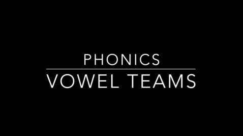 Thumbnail for entry Phonics - Vowel Teams 1
