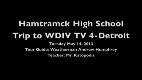 Thumbnail for entry Field Trip to WDIV TV 4 Detroit on May 14, 2013
