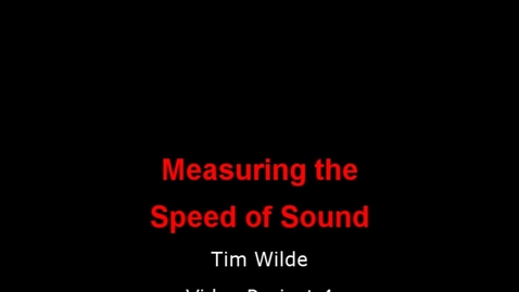 Thumbnail for entry Measuring the Speed of Sound