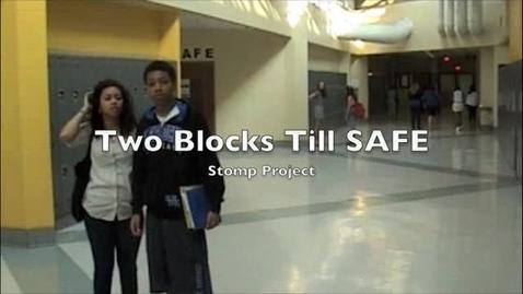 Thumbnail for entry Two Blocks Till SAFE