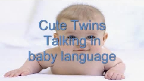 Thumbnail for entry 2 cute babies talking in baby language !! funny !! must watch !!