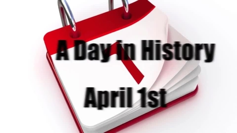 Thumbnail for entry A Day in History 4/1